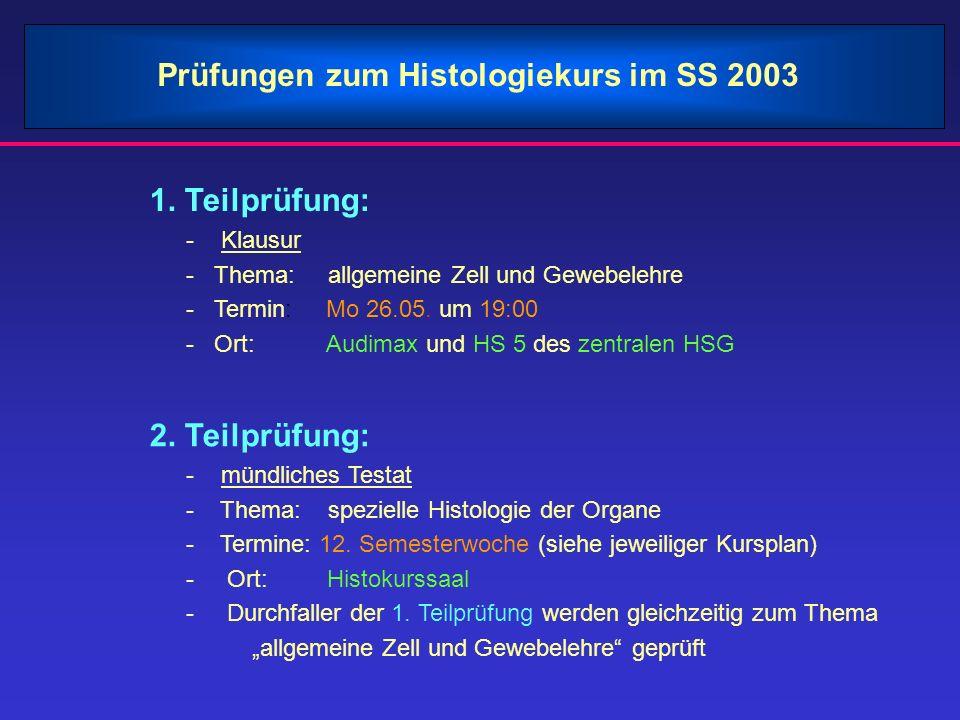 1. Teilprüfung: - Klausur - Thema: allgemeine Zell und Gewebelehre - Termin: Mo 26.05. um 19:00 - Ort: Audimax und HS 5 des zentralen HSG 2. Teilprüfu