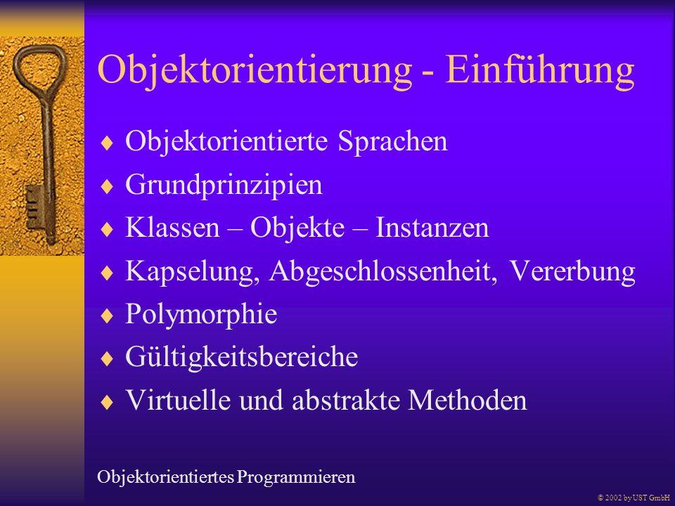 Objektorientierung - Einführung Objektorientierte Sprachen Grundprinzipien Klassen – Objekte – Instanzen Kapselung, Abgeschlossenheit, Vererbung Polym