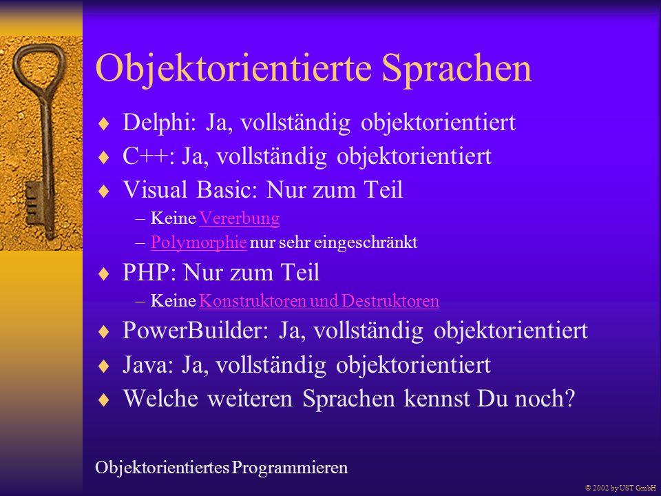 Objektorientierte Sprachen Delphi: Ja, vollständig objektorientiert C++: Ja, vollständig objektorientiert Visual Basic: Nur zum Teil – Keine Vererbung