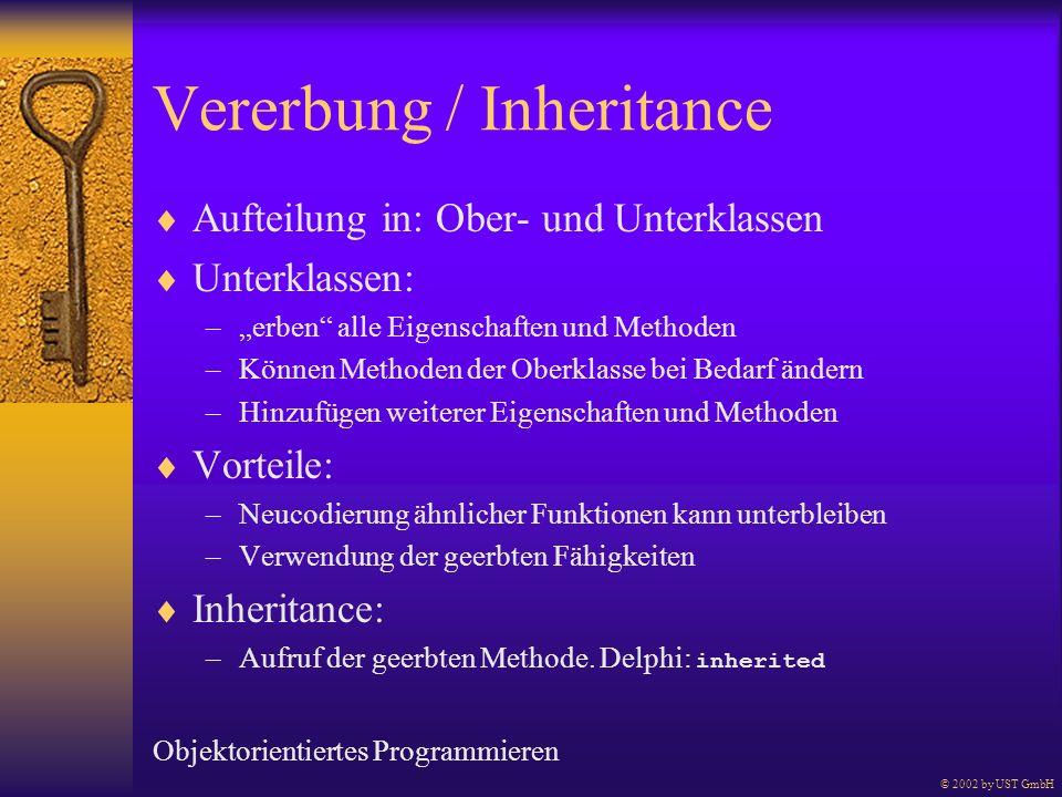Vererbung / Inheritance Aufteilung in: Ober- und Unterklassen Unterklassen: –erben alle Eigenschaften und Methoden –Können Methoden der Oberklasse bei