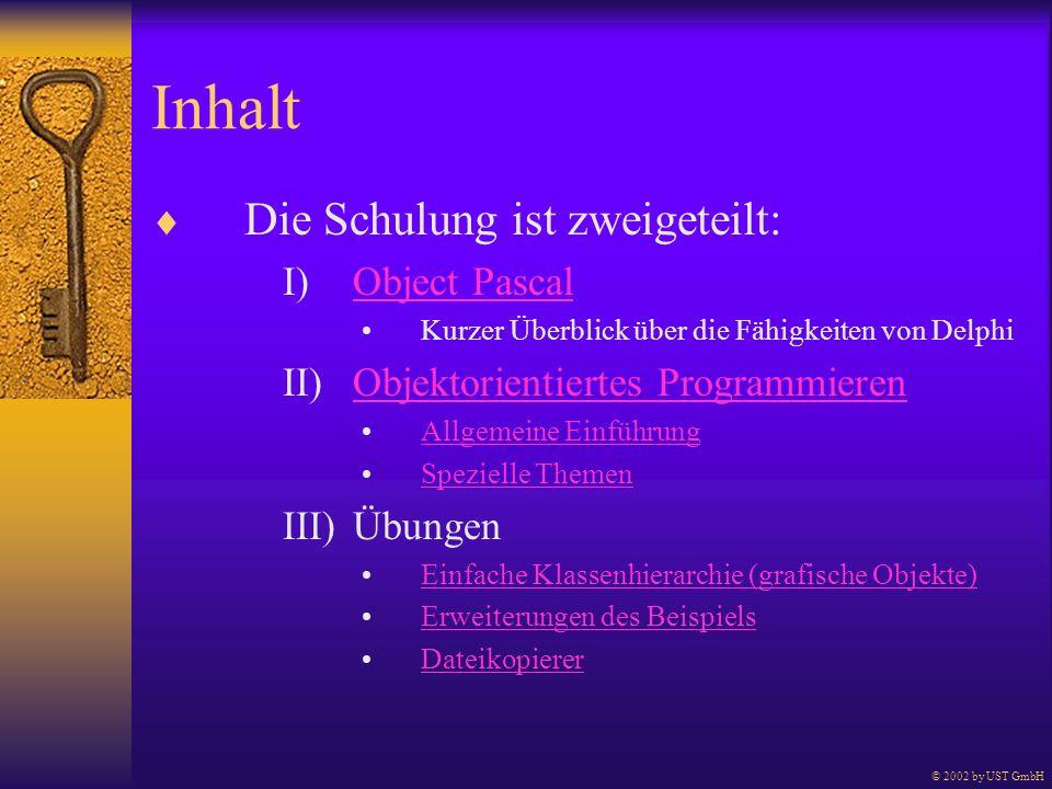 Inhalt Die Schulung ist zweigeteilt: I)Object PascalObject Pascal Kurzer Überblick über die Fähigkeiten von Delphi II)Objektorientiertes Programmieren