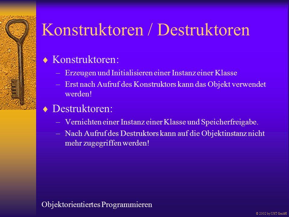 Konstruktoren / Destruktoren Konstruktoren: –Erzeugen und Initialisieren einer Instanz einer Klasse –Erst nach Aufruf des Konstruktors kann das Objekt