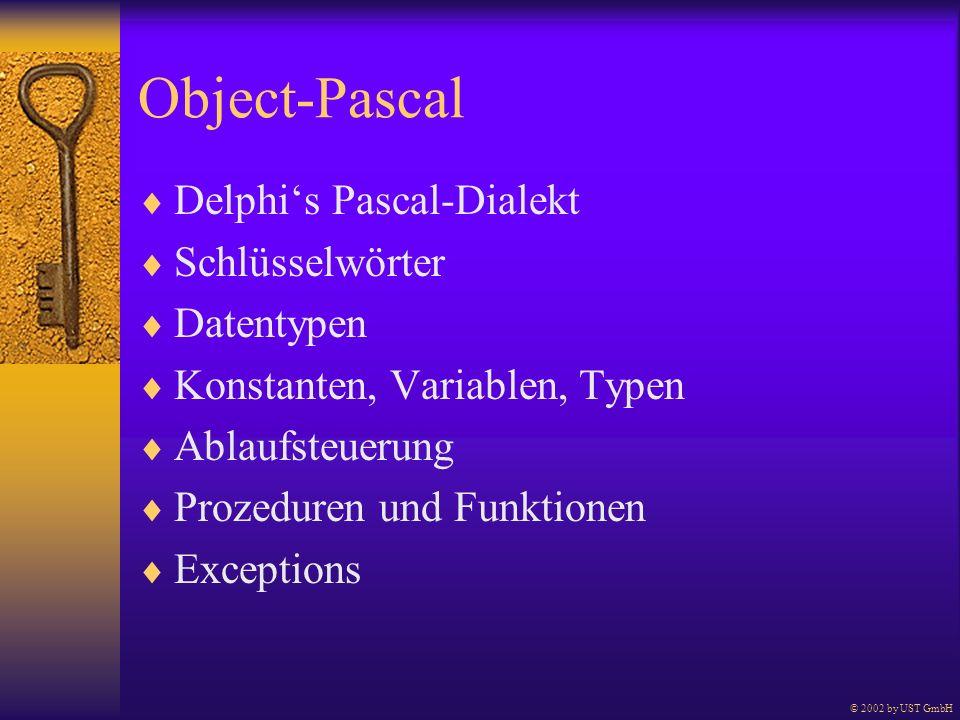 Object-Pascal Delphis Pascal-Dialekt Schlüsselwörter Datentypen Konstanten, Variablen, Typen Ablaufsteuerung Prozeduren und Funktionen Exceptions © 20