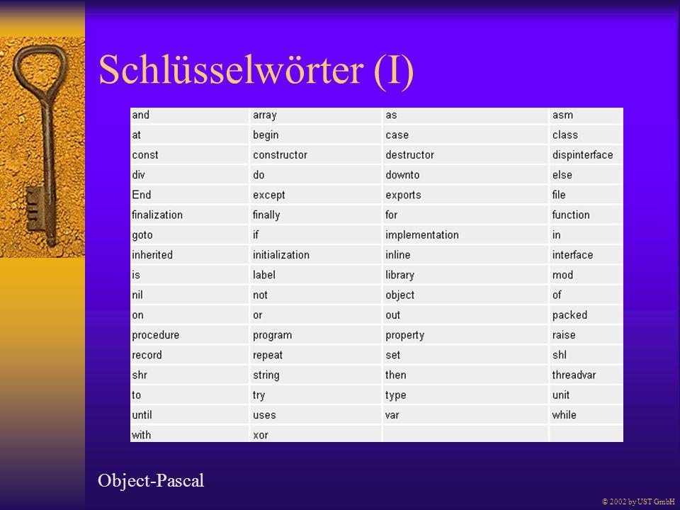 Schlüsselwörter (I) Object-Pascal © 2002 by UST GmbH