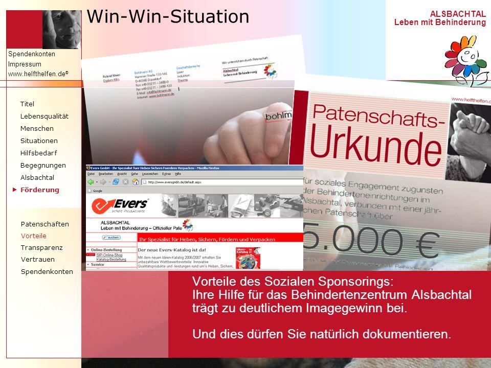 ALSBACHTAL Leben mit Behinderung Spendenkonten Impressum www.helfthelfen.de ® Win-Win-Situation Titel Lebensqualität Menschen Situationen Hilfsbedarf