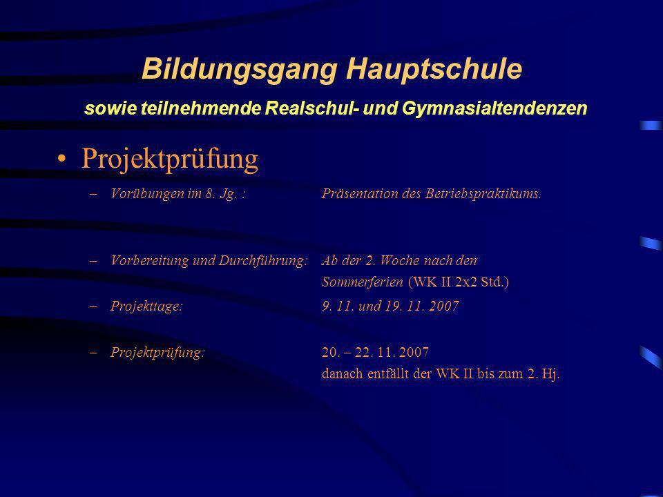 Bildungsgang Hauptschule sowie teilnehmende Realschul- und Gymnasialtendenzen Projektprüfung (alle Bildungsgänge nehmen teil) Vorbemerkungen: Partner-