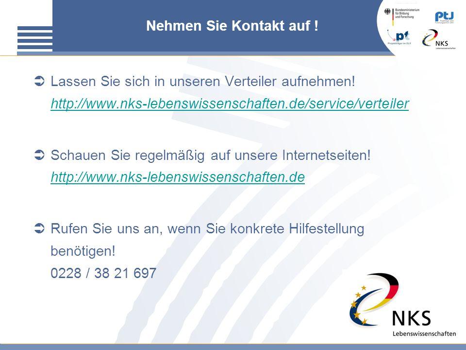 Nehmen Sie Kontakt auf ! Lassen Sie sich in unseren Verteiler aufnehmen! http://www.nks-lebenswissenschaften.de/service/verteiler http://www.nks-leben