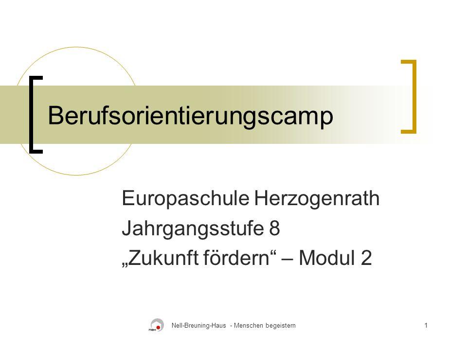 Nell-Breuning-Haus - Menschen begeistern1 Berufsorientierungscamp Europaschule Herzogenrath Jahrgangsstufe 8 Zukunft fördern – Modul 2