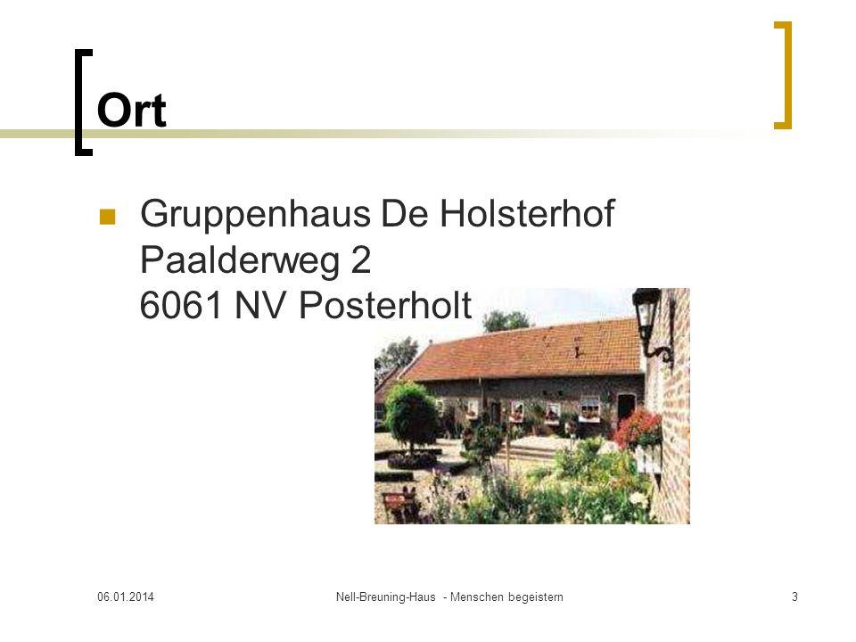 Ort Gruppenhaus De Holsterhof Paalderweg 2 6061 NV Posterholt 06.01.2014Nell-Breuning-Haus - Menschen begeistern3