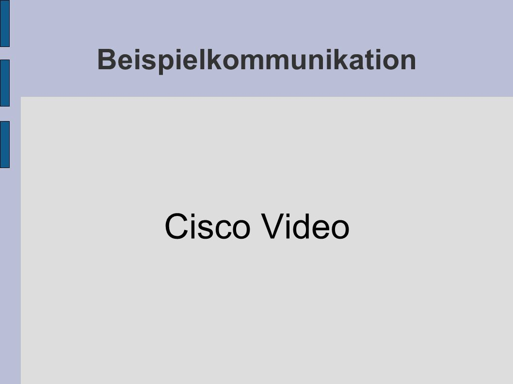 Beispielkommunikation Cisco Video