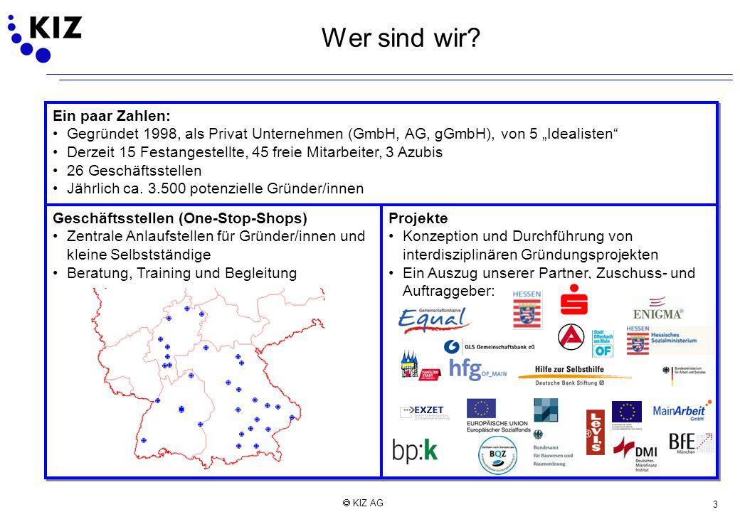 3 KIZ AG Wer sind wir? Ein paar Zahlen: Gegründet 1998, als Privat Unternehmen (GmbH, AG, gGmbH), von 5 Idealisten Derzeit 15 Festangestellte, 45 frei
