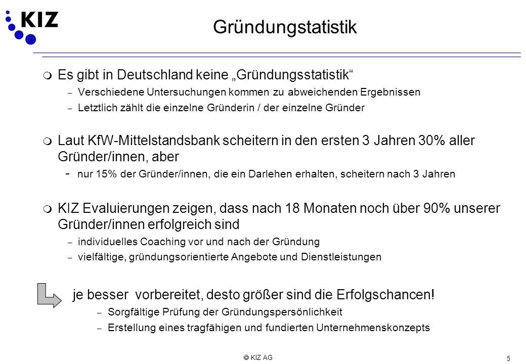 5 KIZ AG Gründungstatistik m Es gibt in Deutschland keine Gründungsstatistik – Verschiedene Untersuchungen kommen zu abweichenden Ergebnissen – Letztl