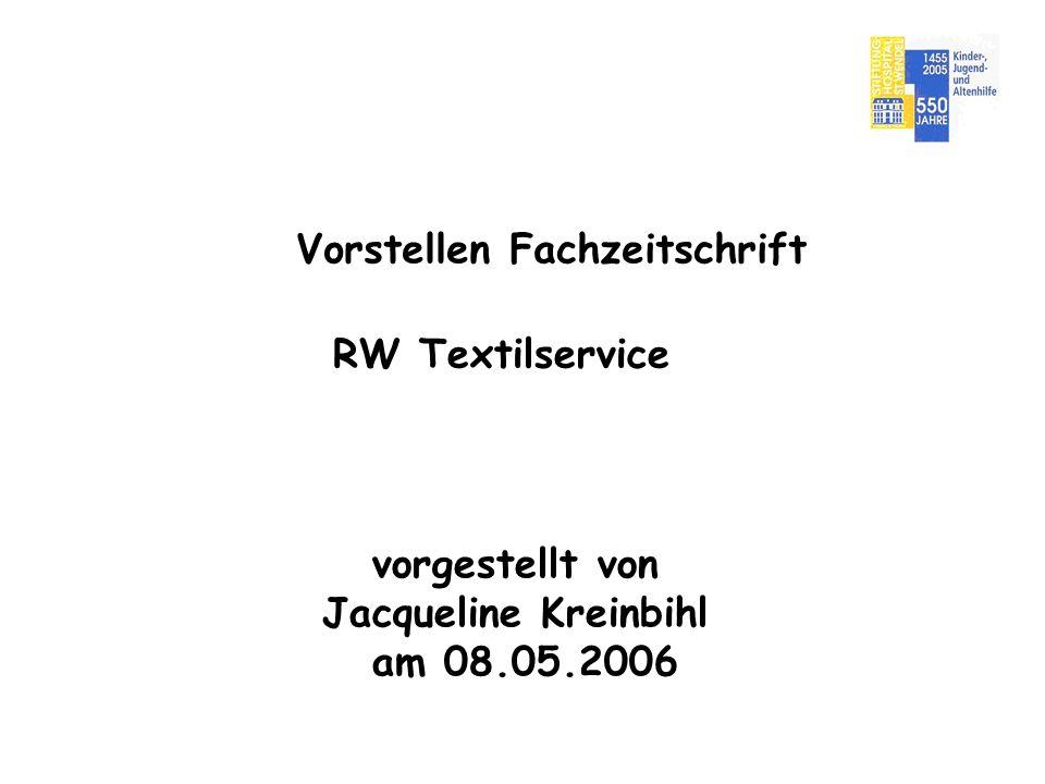 Vorstellen Fachzeitschrift RW Textilservice vorgestellt von Jacqueline Kreinbihl am 08.05.2006