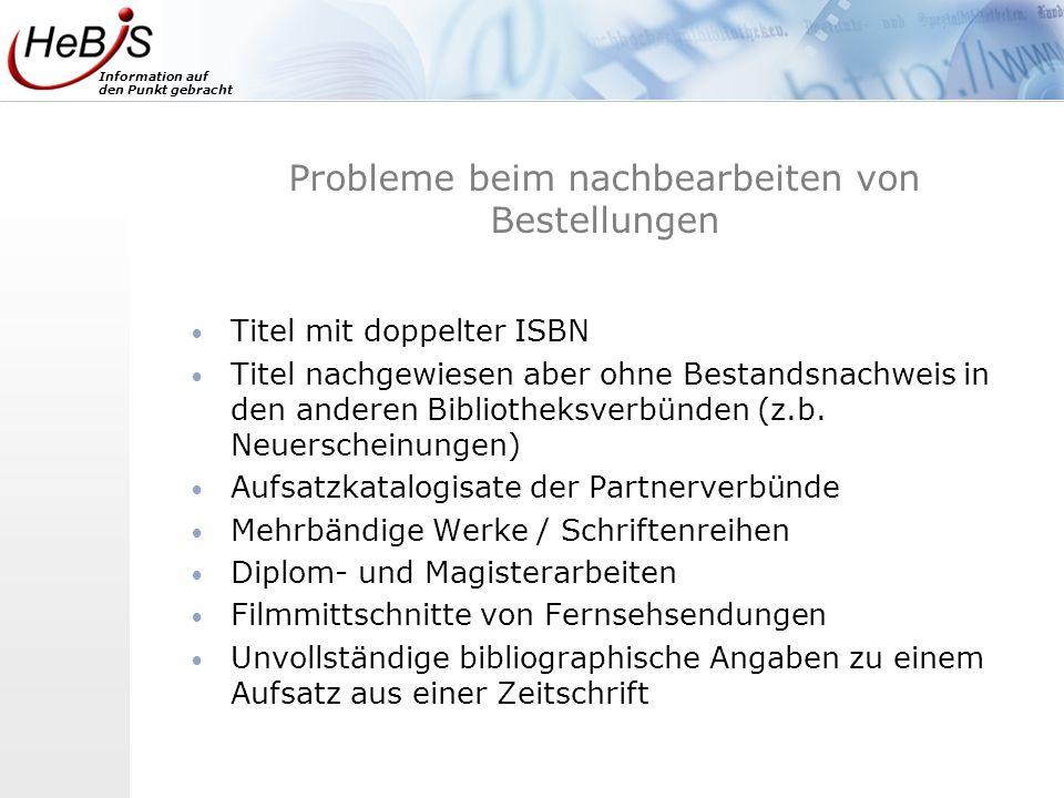 Information auf den Punkt gebracht Probleme beim nachbearbeiten von Bestellungen Titel mit doppelter ISBN Titel nachgewiesen aber ohne Bestandsnachwei
