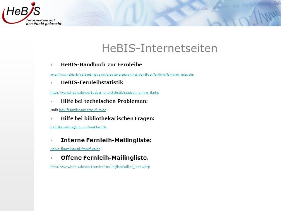 Information auf den Punkt gebracht HeBIS-Internetseiten HeBIS-Handbuch zur Fernleihe http://www.hebis.de/de/1publikationen/arbeitsmaterialien/hebis-an