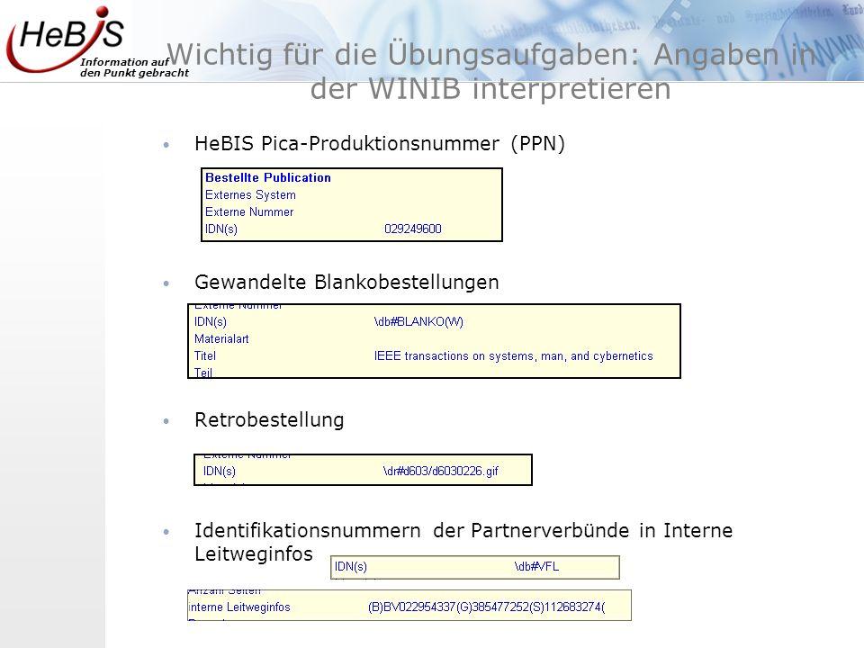 Information auf den Punkt gebracht Wichtig für die Übungsaufgaben: Angaben in der WINIB interpretieren HeBIS Pica-Produktionsnummer (PPN) Gewandelte B