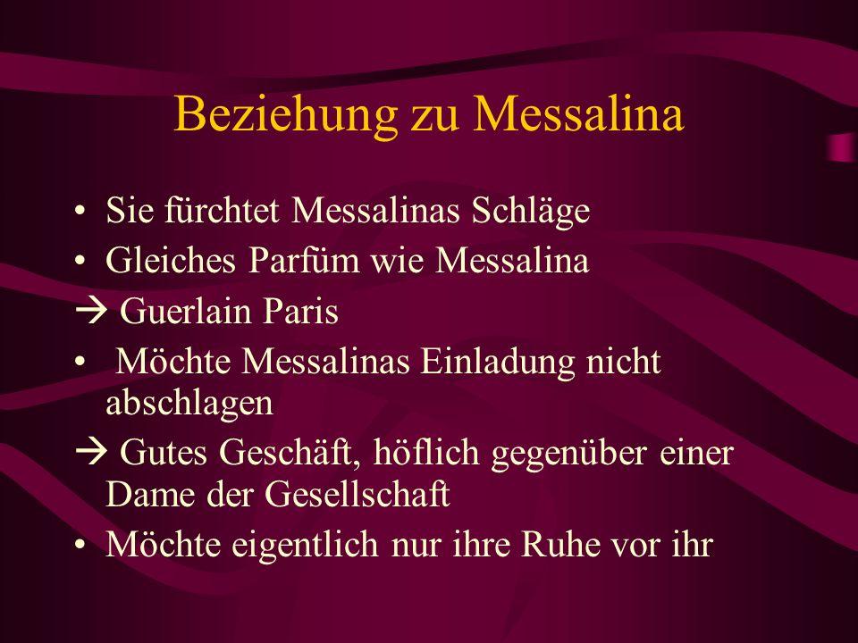 Beziehung zu Messalina Sie fürchtet Messalinas Schläge Gleiches Parfüm wie Messalina Guerlain Paris Möchte Messalinas Einladung nicht abschlagen Gutes