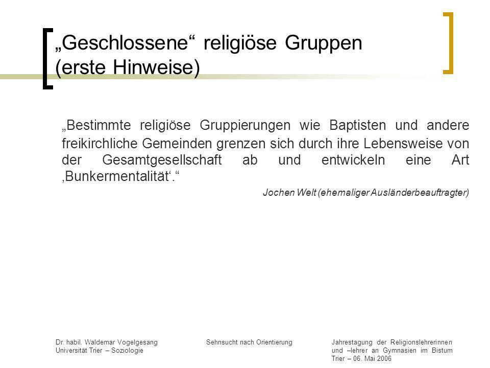 Jahrestagung der Religionslehrerinnen und –lehrer an Gymnasien im Bistum Trier – 06. Mai 2006 Dr. habil. Waldemar Vogelgesang Universität Trier – Sozi