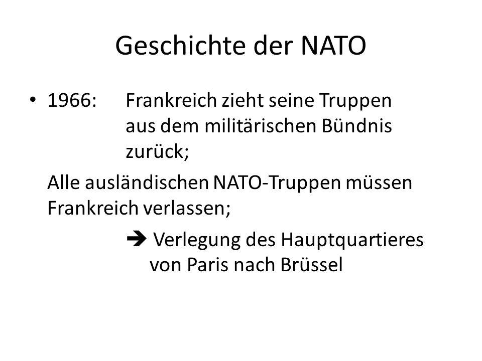 Geschichte der NATO 1966:Frankreich zieht seine Truppen aus dem militärischen Bündnis zurück; Alle ausländischen NATO-Truppen müssen Frankreich verlas
