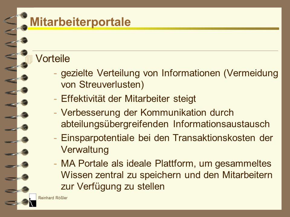 Reinhard Rößler Mitarbeiterportale Ein Mitarbeiterportal ist eine speziell für Mitarbeiter entwickelte Informations- und Kommunikations- plattform, di
