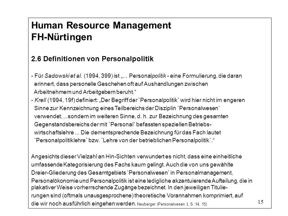 15 Human Resource Management FH-Nürtingen 2.6 Definitionen von Personalpolitik - Für Sadowski et al.