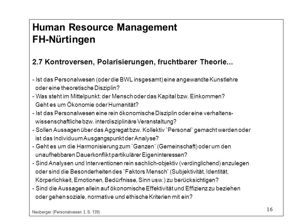 16 Human Resource Management FH-Nürtingen 2.7 Kontroversen, Polarisierungen, fruchtbarer Theorie...
