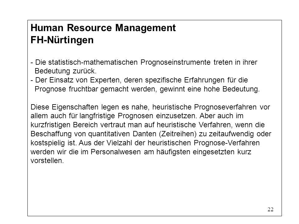 22 Human Resource Management FH-Nürtingen - Die statistisch-mathematischen Prognoseinstrumente treten in ihrer Bedeutung zurück.