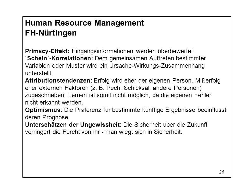 26 Human Resource Management FH-Nürtingen Primacy-Effekt: Eingangsinformationen werden überbewertet.