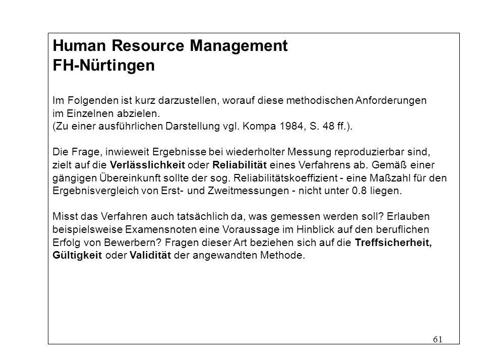 61 Human Resource Management FH-Nürtingen Im Folgenden ist kurz darzustellen, worauf diese methodischen Anforderungen im Einzelnen abzielen.