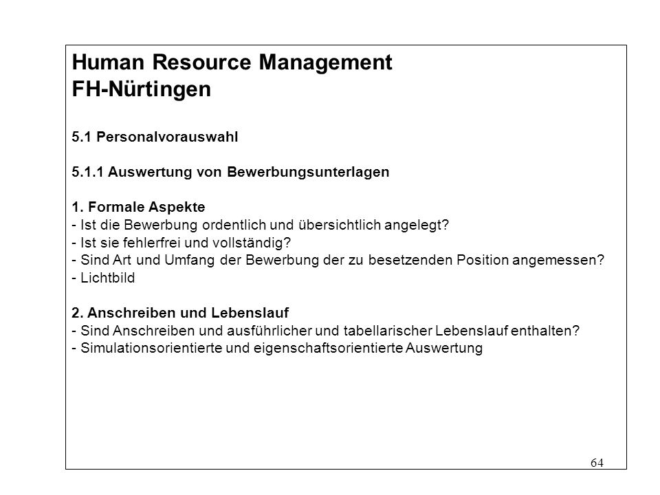 64 Human Resource Management FH-Nürtingen 5.1 Personalvorauswahl 5.1.1 Auswertung von Bewerbungsunterlagen 1.