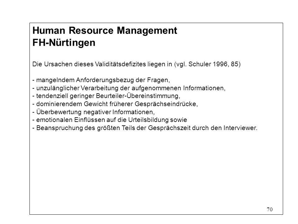 70 Human Resource Management FH-Nürtingen Die Ursachen dieses Validitätsdefizites liegen in (vgl.