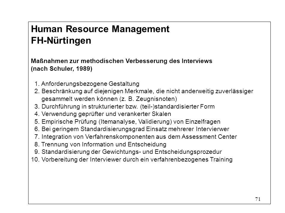 71 Human Resource Management FH-Nürtingen Maßnahmen zur methodischen Verbesserung des Interviews (nach Schuler, 1989) 1.