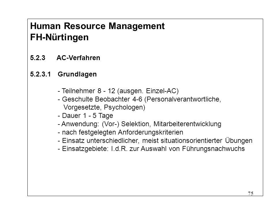 75 Human Resource Management FH-Nürtingen 5.2.3 AC-Verfahren 5.2.3.1Grundlagen - Teilnehmer 8 - 12 (ausgen.