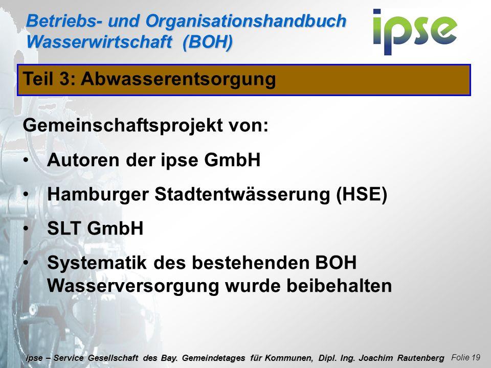 Betriebs- und Organisationshandbuch Wasserwirtschaft (BOH) Folie 19 ipse – Service Gesellschaft des Bay. Gemeindetages für Kommunen, Dipl. Ing. Joachi