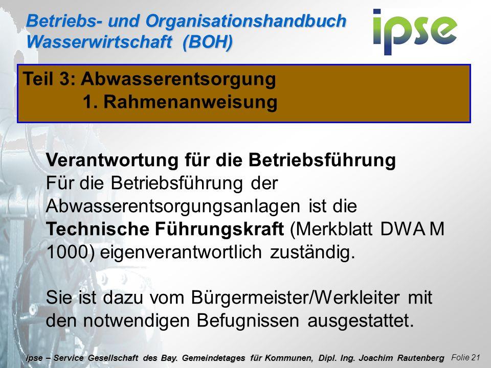 Betriebs- und Organisationshandbuch Wasserwirtschaft (BOH) Folie 21 ipse – Service Gesellschaft des Bay. Gemeindetages für Kommunen, Dipl. Ing. Joachi