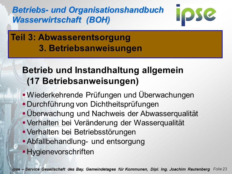 Betriebs- und Organisationshandbuch Wasserwirtschaft (BOH) Folie 23 ipse – Service Gesellschaft des Bay. Gemeindetages für Kommunen, Dipl. Ing. Joachi