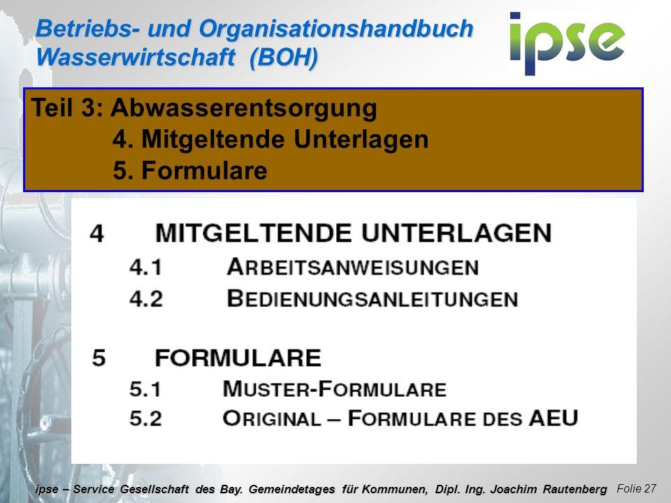 Betriebs- und Organisationshandbuch Wasserwirtschaft (BOH) Folie 27 ipse – Service Gesellschaft des Bay. Gemeindetages für Kommunen, Dipl. Ing. Joachi