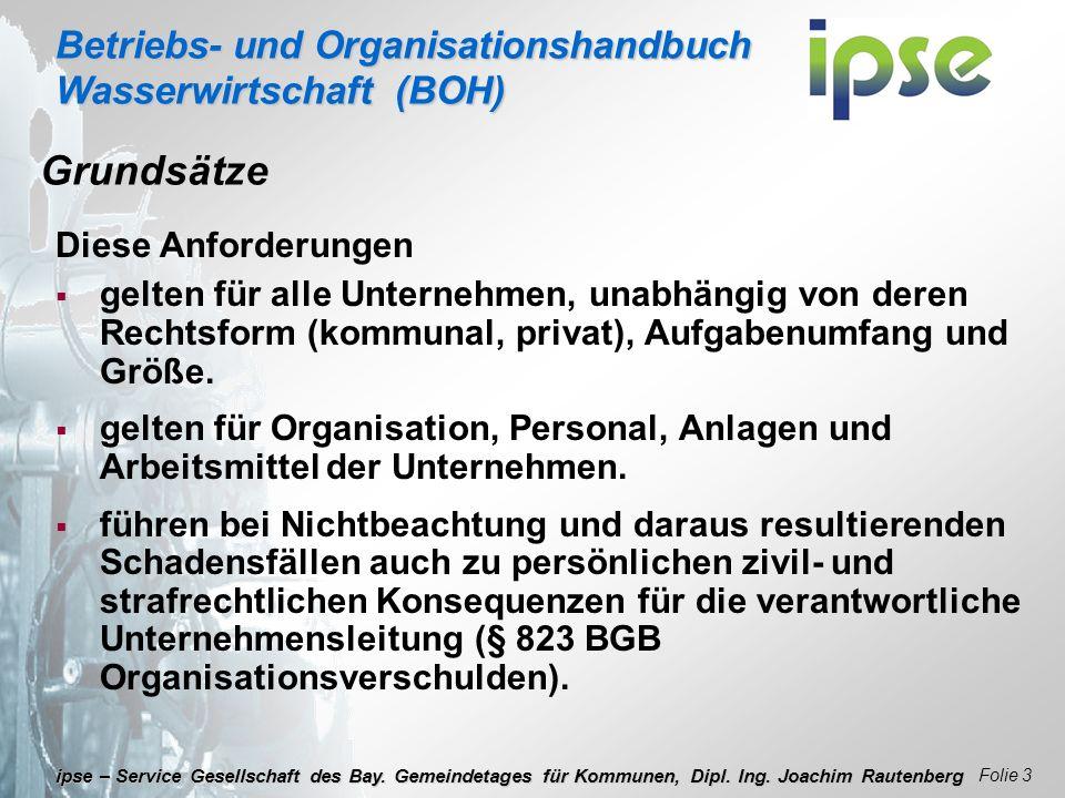 Betriebs- und Organisationshandbuch Wasserwirtschaft (BOH) Folie 3 ipse – Service Gesellschaft des Bay. Gemeindetages für Kommunen, Dipl. Ing. Joachim