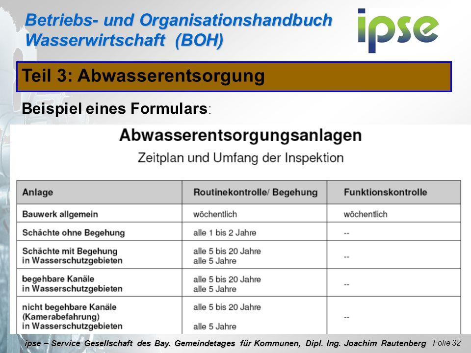 Betriebs- und Organisationshandbuch Wasserwirtschaft (BOH) Folie 32 ipse – Service Gesellschaft des Bay. Gemeindetages für Kommunen, Dipl. Ing. Joachi