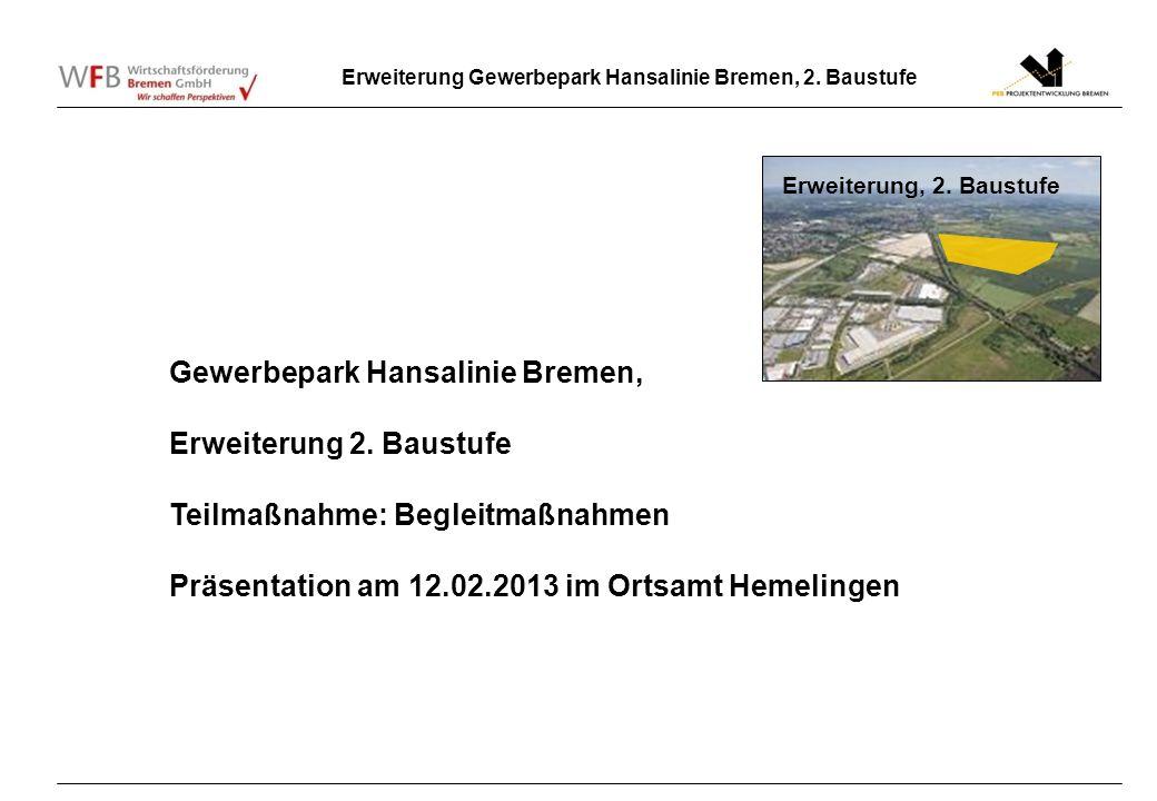 Erweiterung Gewerbepark Hansalinie Bremen, 2. Baustufe Erweiterung, 2. Baustufe Gewerbepark Hansalinie Bremen, Erweiterung 2. Baustufe Teilmaßnahme: B
