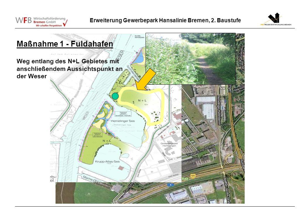 Erweiterung Gewerbepark Hansalinie Bremen, 2. Baustufe 3. Maßnahme 1 - Fuldahafen Weg entlang des N+L Gebietes mit anschließendem Aussichtspunkt an de