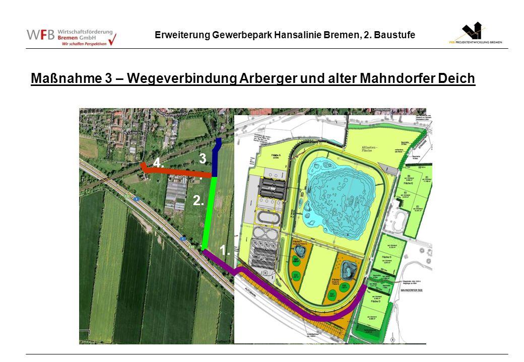 Erweiterung Gewerbepark Hansalinie Bremen, 2. Baustufe 2. 3.3. 4. 1. Maßnahme 3 – Wegeverbindung Arberger und alter Mahndorfer Deich