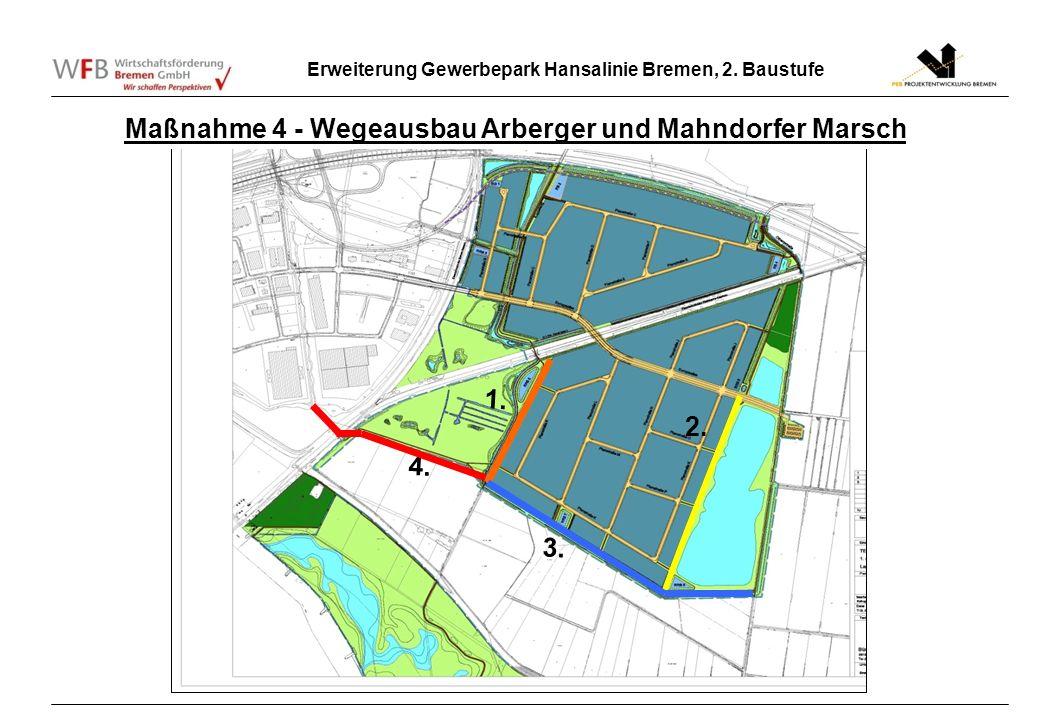 Erweiterung Gewerbepark Hansalinie Bremen, 2. Baustufe 2. 1. 3. 4. Maßnahme 4 - Wegeausbau Arberger und Mahndorfer Marsch