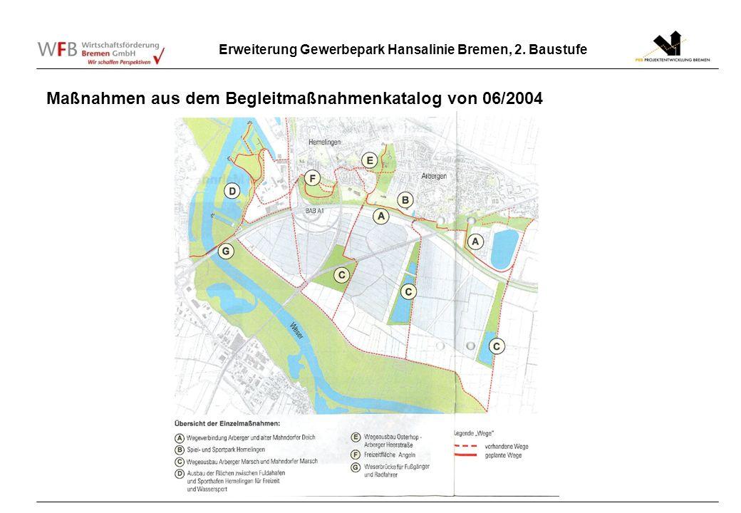 Erweiterung Gewerbepark Hansalinie Bremen, 2. Baustufe Maßnahmen aus dem Begleitmaßnahmenkatalog von 06/2004