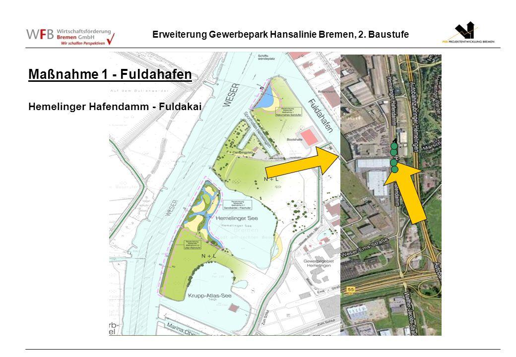Erweiterung Gewerbepark Hansalinie Bremen, 2. Baustufe 1.1. Maßnahme 1 - Fuldahafen Hemelinger Hafendamm - Fuldakai