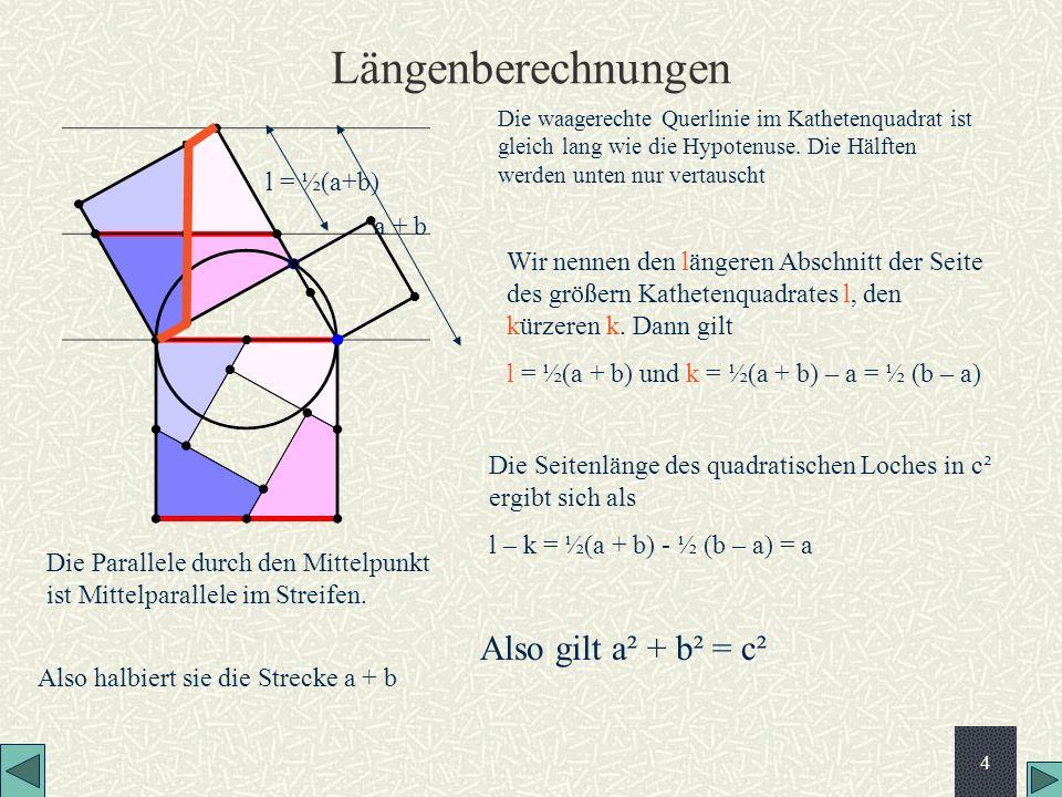 4 Längenberechnungen Die Parallele durch den Mittelpunkt ist Mittelparallele im Streifen. a + b l = ½(a+b) Wir nennen den längeren Abschnitt der Seite