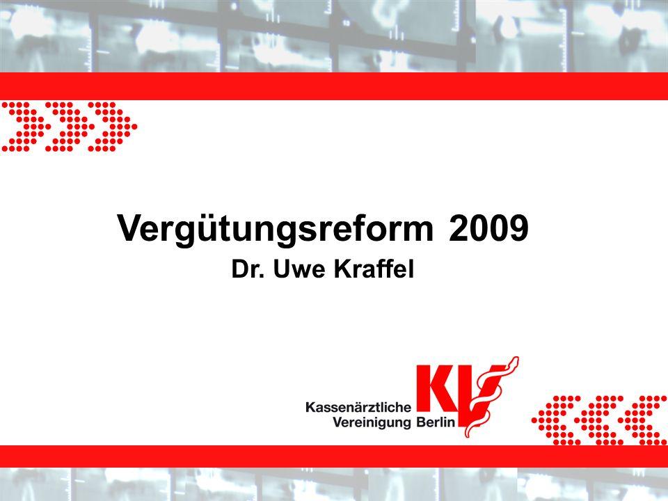 20.9.2008 Vergütungsreform 2009 Dr. Uwe Kraffel