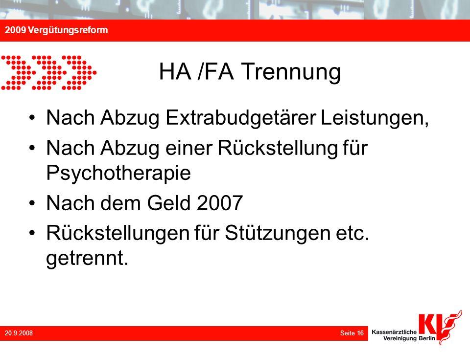 2009 Vergütungsreform 20.9.2008 Seite 16 HA /FA Trennung Nach Abzug Extrabudgetärer Leistungen, Nach Abzug einer Rückstellung für Psychotherapie Nach