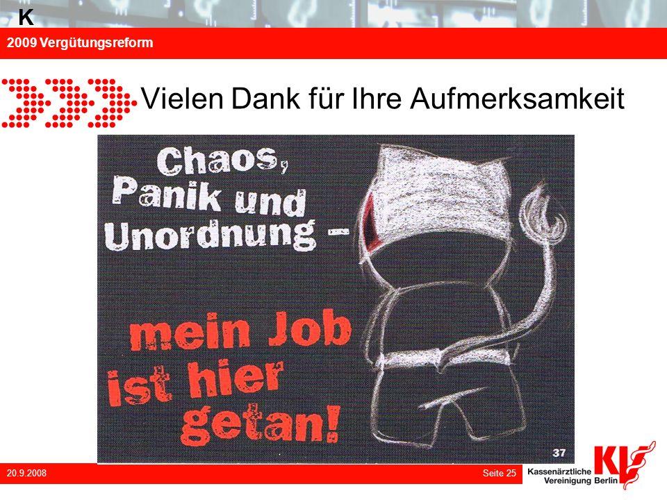 2009 Vergütungsreform 20.9.2008 Seite 25 Vielen Dank für Ihre Aufmerksamkeit K