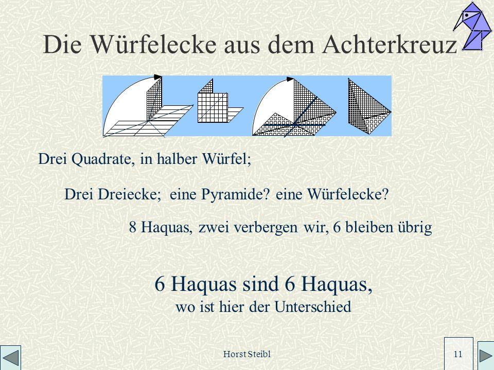 Horst Steibl 11 Die Würfelecke aus dem Achterkreuz Drei Quadrate, in halber Würfel; Drei Dreiecke; eine Pyramide.